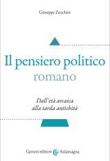 """""""Il pensiero politico romano"""" di Giuseppe Zecchini"""