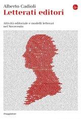 """""""Letterati editori"""" di Alberto Cadioli"""