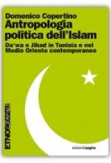 """""""Antropologia politica dell'Islam"""" di Domenico Copertino"""