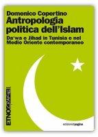 Antropologia politica dell'Islam di Domenico Copertino