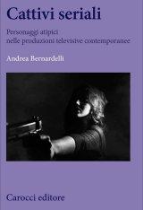 """""""Cattivi seriali"""" di Andrea Bernardelli"""
