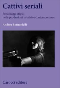Cattivi seriali Andrea Bernardelli