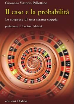 Il caso e la probabilità di Giovanni Vittorio Pallottino