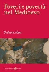 """""""Poveri e povertà nel Medioevo"""" di Giuliana Albini"""