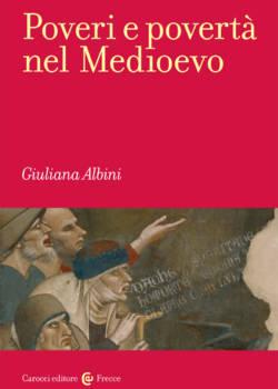 Poveri e povertà nel Medioevo di Giuliana Albini
