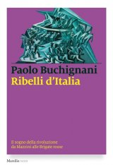 """""""Ribelli d'Italia"""" di Paolo Buchignani"""