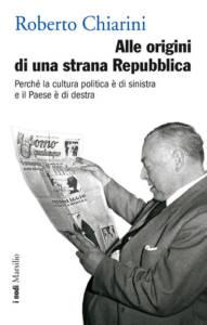 Alle origini di una strana Repubblica di Roberto Chiarini