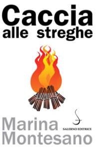 Caccia alle streghe di Marina Montesano