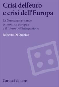 Crisi dell'euro e crisi dell'Europa Roberto Di Quirico