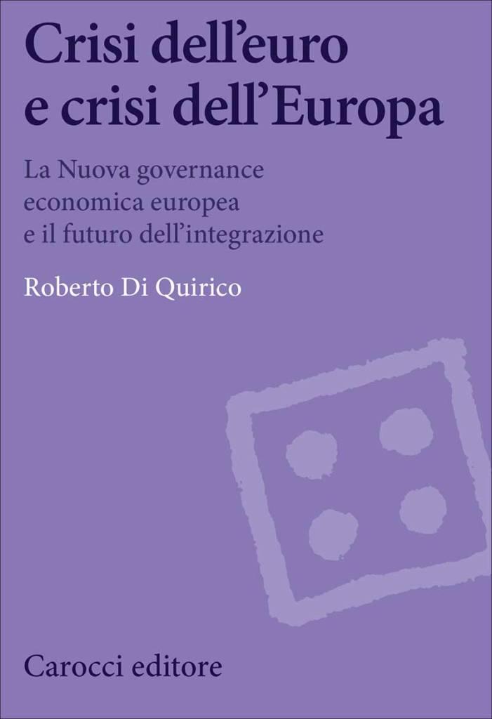 """""""Crisi dell'euro e crisi dell'Europa"""" di Roberto Di Quirico"""