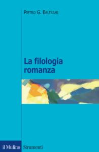 La filologia romanza di Pietro G. Beltrami