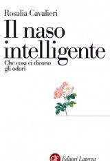 """""""Il naso intelligente. Che cosa ci dicono gli odori"""" di Rosalia Cavalieri"""