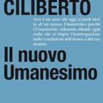 """""""Il nuovo Umanesimo"""" di Michele Ciliberto"""