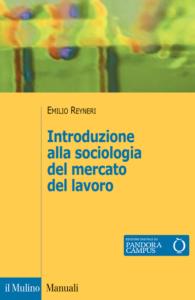 Introduzione alla sociologia del mercato del lavoro Emilio Reyneri