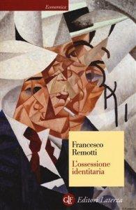 L'ossessione identitaria, Francesco Remotti
