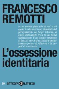 L'ossessione identitaria di Francesco Remotti