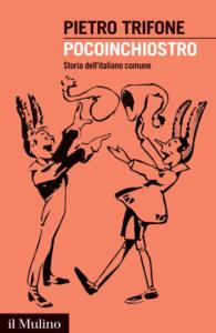 Pocoinchiostro. Storia dell'italiano comune di Pietro Trifone