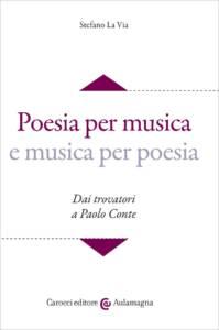 Poesia per musica e musica per poesia di Stefano la Via