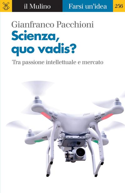 """""""Scienza, quo vadis?"""" di Gianfranco Pacchioni"""