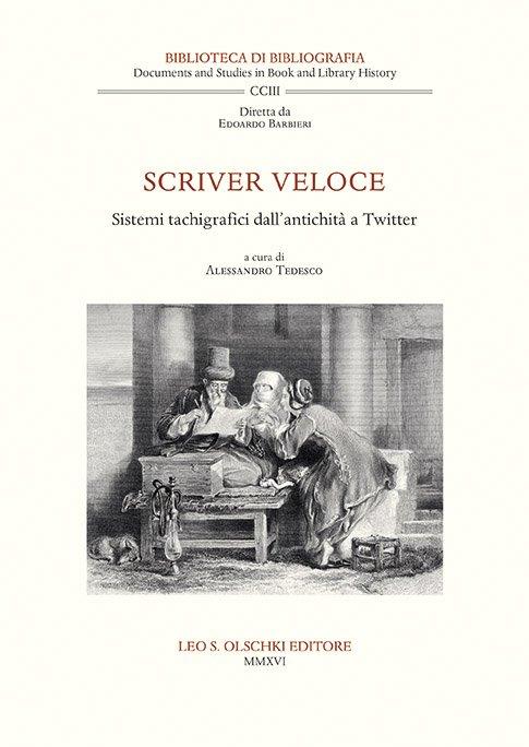 """""""Scriver veloce. Sistemi tachigrafici dall'antichità a Twitter"""" a cura di Alessandro Tedesco"""