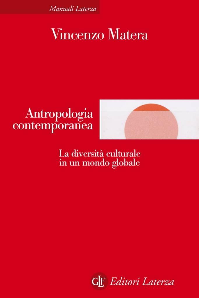 """""""Antropologia contemporanea. La diversità culturale in un mondo globale"""" di Vincenzo Matera"""