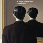 """""""Ambiguità. Un viaggio fra letteratura e matematica"""" di Gabriele Lolli"""