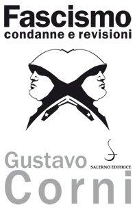 """""""Fascismo, condanne e revisioni"""" di Gustavo Corni"""