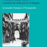 """""""Guadalajara 1937. I volontari italiani fascisti e antifascisti nella guerra di Spagna"""" di Pompeo D'Alessandro"""