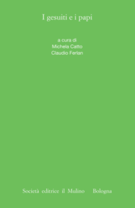 I gesuiti e i papi di Claudio Ferlan e Michela Catto
