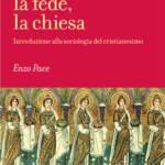 """""""Il carisma, la fede, la chiesa. Introduzione alla sociologia del cristianesimo"""" di Vincenzo Pace"""