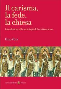 Il carisma, la fede, la chiesa. Introduzione alla sociologia del cristianesimo Vincenzo Pace