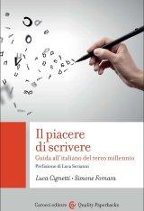 """""""Il piacere di scrivere. Guida all'italiano del terzo millennio"""" di Luca Cignetti e Simone Fornara"""