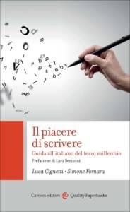 Il piacere di scrivere. Guida all'italiano del terzo millennio di Luca Cignetti e Simone Fornara