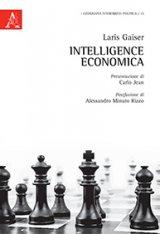 """""""Intelligence economica"""" di Laris Gaiser"""