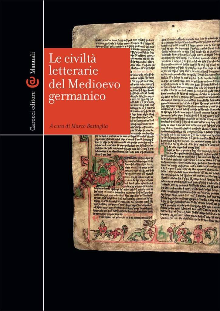 """""""Le civiltà letterarie del Medioevo germanico"""" a cura di Marco Battaglia"""