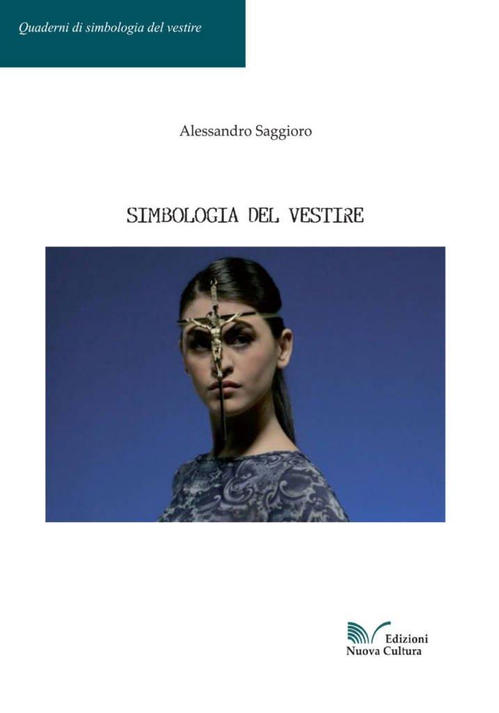 """""""Simbologia del vestire"""" di Alessandro Saggioro"""