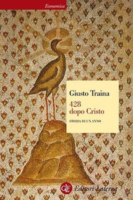 """""""428 dopo Cristo. Storia di un anno"""" di Giusto Traina"""