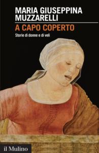 A capo coperto. Storie di donne e di veli Maria Giuseppina Muzzarelli