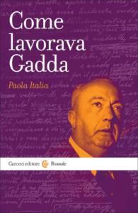 Come lavorava Gadda Paola Italia