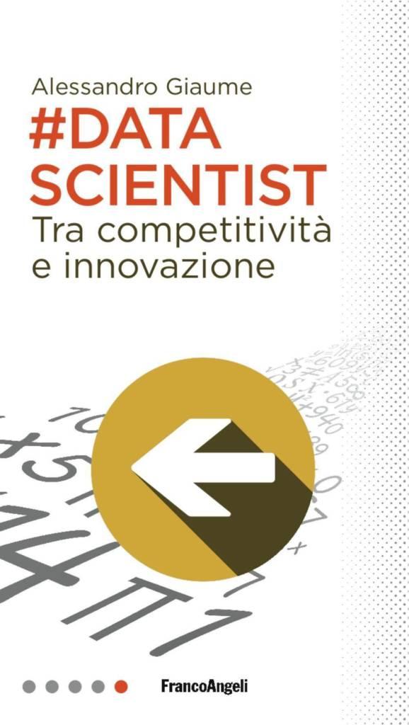 """""""Data scientist. Tra competitività e innovazione"""" di Alessandro Giaume"""