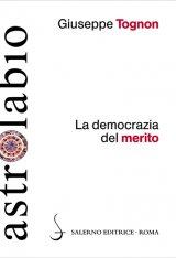 """""""La democrazia del merito"""" di Giuseppe Tognon"""