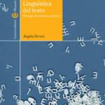"""""""Linguistica del testo. Principi, fenomeni, strutture"""" di Angela Ferrari"""