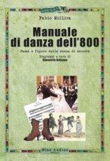 """""""Manuale di danza dell'800. Passi e figure delle danze di società"""" di Fabio Mòllica"""