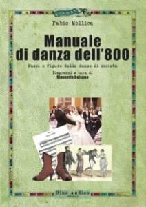 Manuale di danza dell'800. Passi e figure delle danze di società Fabio Mòllica