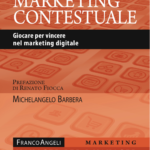 """Marketing contestuale. Giocare per vincere nel marketing digitale"" di Michelangelo Barbera"