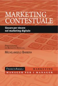 Marketing contestuale. Giocare per vincere nel marketing digitale Michelangelo Barbera