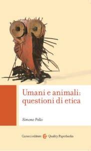 Umani e animali: questioni di etica Simone Pollo