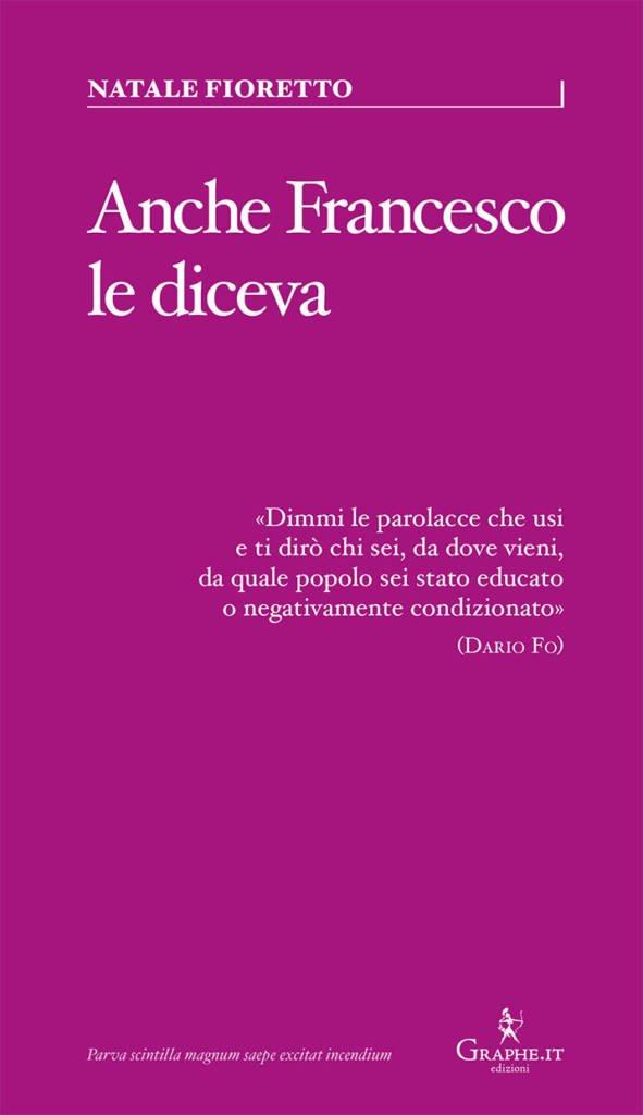 """""""Anche Francesco le diceva.Una riflessione sociolinguistica sull'uso delle parolacce"""" di Natale Fioretto"""