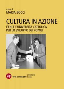 Cultura in azione. L'Eni e l'Università Cattolica per lo sviluppo dei popoli Maria Bocci