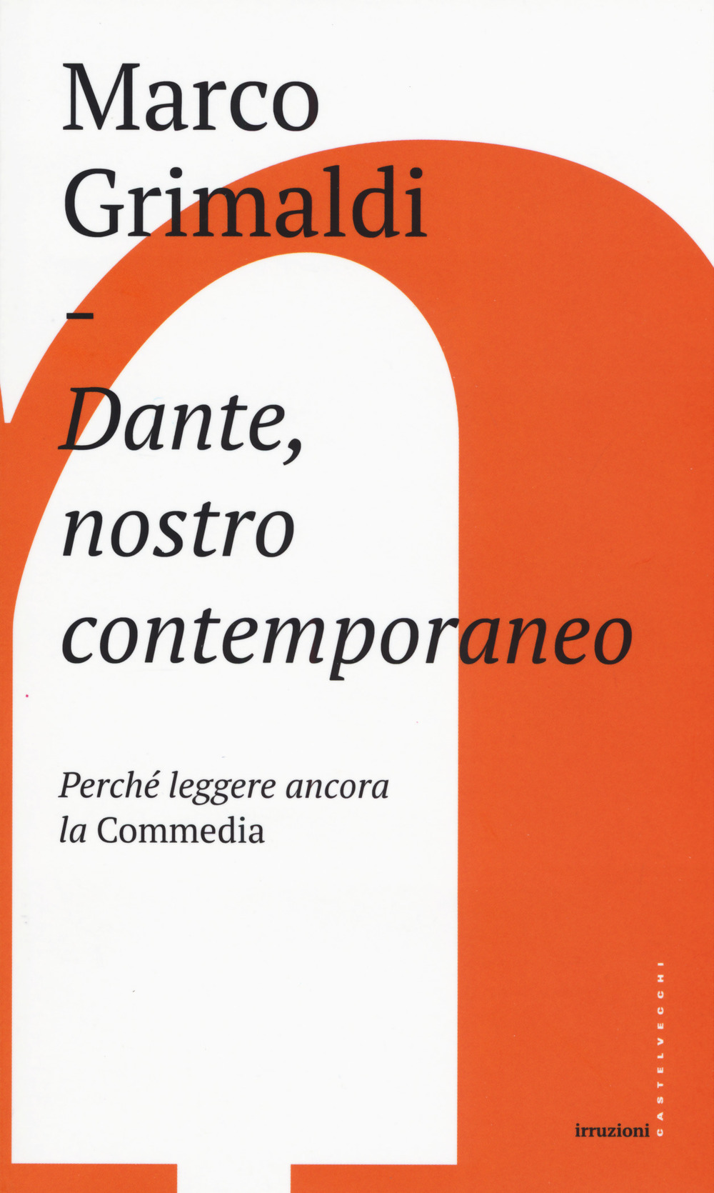 Dante Nostro Contemporaneo Perché Leggere Ancora La